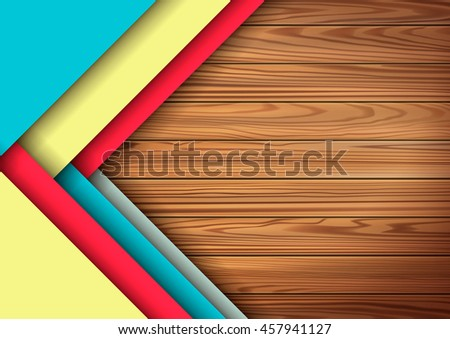 Modern colored material design elements in combination with realistic wooden surface background . Modern vector graphic design template A4 format . Applicable for Cover or design . - stock vector