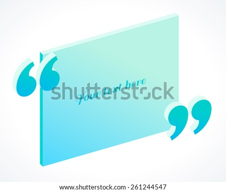 Modern 3d isometric quotation marks. Flat illustration. Place for your text - stock vector