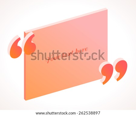 Modern 3d isometric quotation marks in pink and orange colors. Flat illustration. Place for your text - stock vector