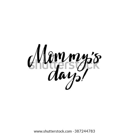 Mommy's Day! Happy Mother's Day Greeting Card. Black Calligraphy Inscription. - stock vector