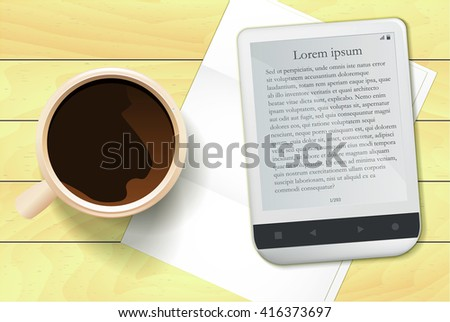 Morning breakfast, cup of coffee and your favorite book / Cup of strong coffee, electronic book and a sheet of white paper on the wooden table - stock vector