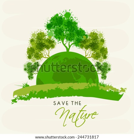 Mother earth globe with green trees and stylish text Save The Nature. - stock vector