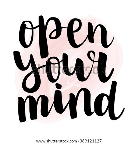 """Motivation brush ink lettering """"Open Your Mind"""" isolation black calligraphy on light pink watercolor background. All letter is vector and easy to edit - stock vector"""