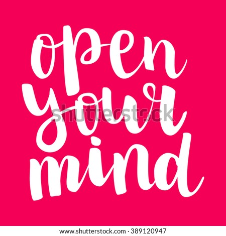 "Motivation brush ink lettering ""Open Your Mind"" isolation white calligraphy  on bright pink flat white. All letter is vector and easy to edit - stock vector"