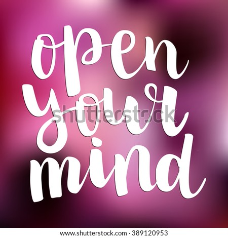 """Motivation brush ink lettering """"Open Your Mind"""" white calligraphy on bright pink blurred background. All letter is vector and easy to edit - stock vector"""