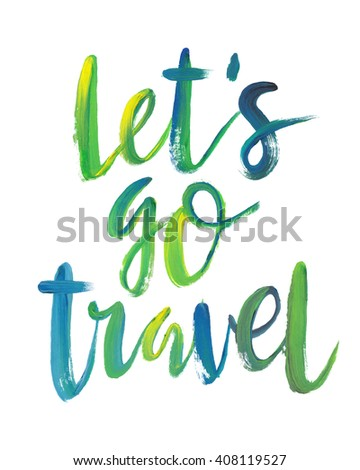 """Motivation poster """"lets go travel """" Abstract background - stock vector"""
