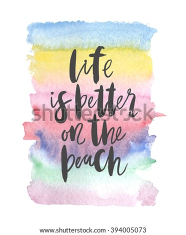 """Motivation poster """"Life is better on the beach"""" Abstract background - stock vector"""