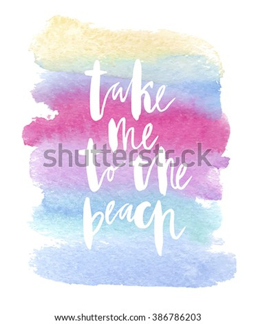 """Motivation poster """"Take me to the beach"""". Vector illustration. - stock vector"""