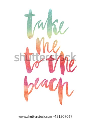 """Motivation poster """"take me to the beach"""" Vector illustration. - stock vector"""