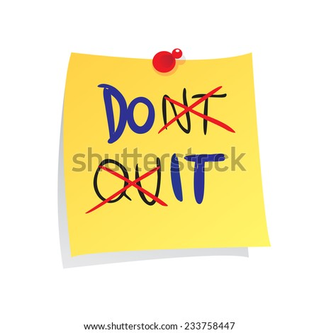 Motivational concept vector illustration of sticky paper with Do It made from dont quit words written on it - stock vector