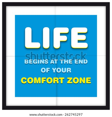 Motivational poster quote Life Begins at the end of your Comfort Zone - stock vector
