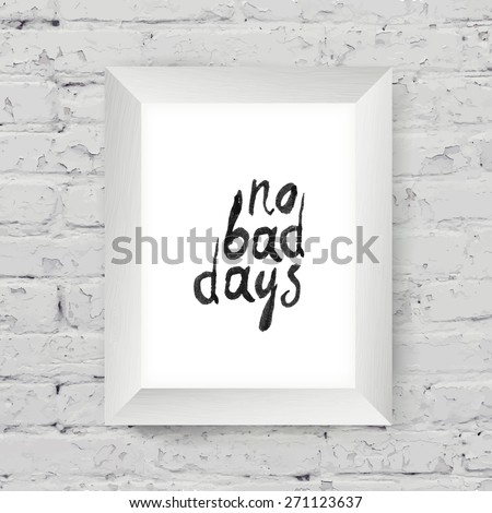 "Motivational poster ""small steps every day"" in the art wooden frame on on white brick wall - stock vector"
