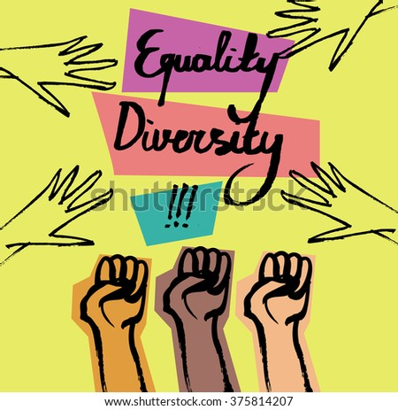 Motivational poster with text. Lettering vector design with dry brush strokes. Race equality, diversity, tolerance illustration.  - stock vector