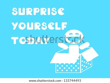 motivational quote surprise yourself today on blue background - stock vector
