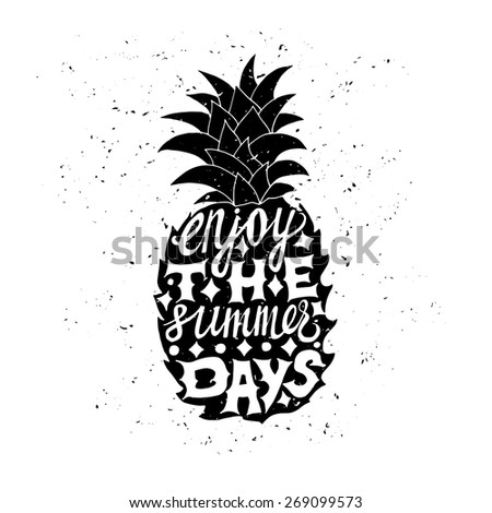 Motivational travel poster with pineapple. Travel label with grunge texture. Enjoy the summer days - stock vector