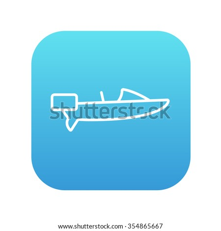 Motorboat line icon for web, mobile and infographics. Vector white icon on the blue gradient square with rounded corners isolated on white background. - stock vector