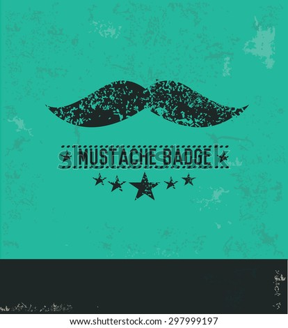 Moustache design on green background,grunge vector - stock vector