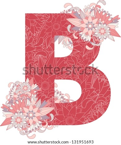 Multicolor patterned letter B with floral elements. Vector illustration - stock vector