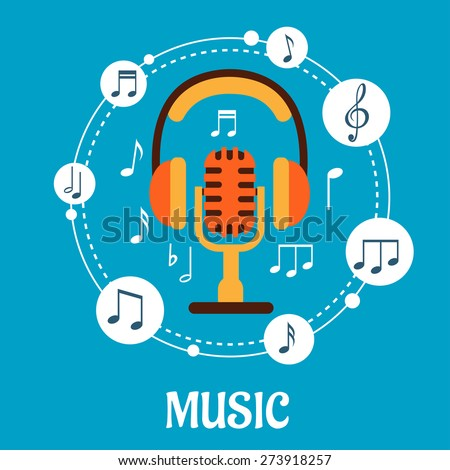 Music, sound and entertainment concept with microphone and earphones surrounded by circular icons with music notes and the text Music - stock vector
