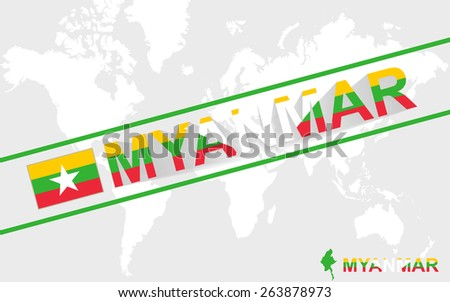 Myanmar map flag and text illustration, on world map - stock vector