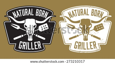 Natural Born Griller barbecue vector image with cow skull and crossed utensils. Includes clean and grunge versions. - stock vector