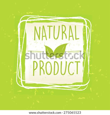 natural product with leaf sign in frame over green old paper background, vector - stock vector