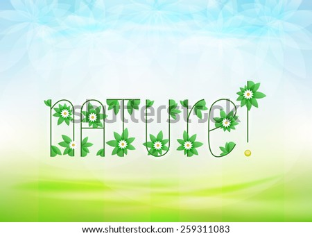 nature text message with green leaves and daisy blossoms on green landscape background vector illustration own font design - stock vector