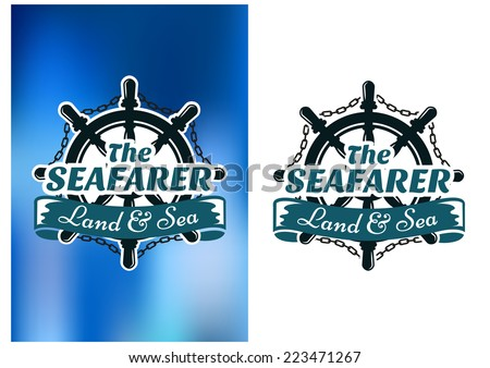 Nautical themed poster The Seafarer with a vintage ships wheel with a looped chain and text in a ribbon banner below, one on white, one on blue - stock vector