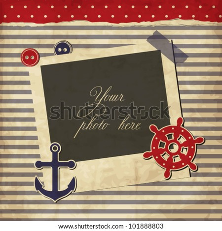 Nautical vintage card, scrapbook template with frame for your photo - stock vector