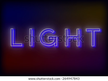 Neon Light. Light  neon sign, design for your business. Bright attracts the attention of a luminous sign saying - Light. Glowing Light. EPS10 vector image. - stock vector