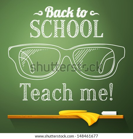 Nerd glasses on the chalkboard with back to school greeting. Vector - stock vector