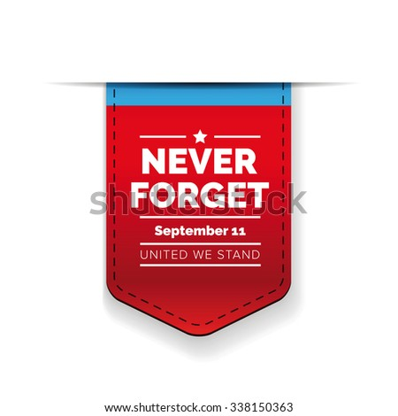 Never forget 9/11 concept - united we stand - stock vector