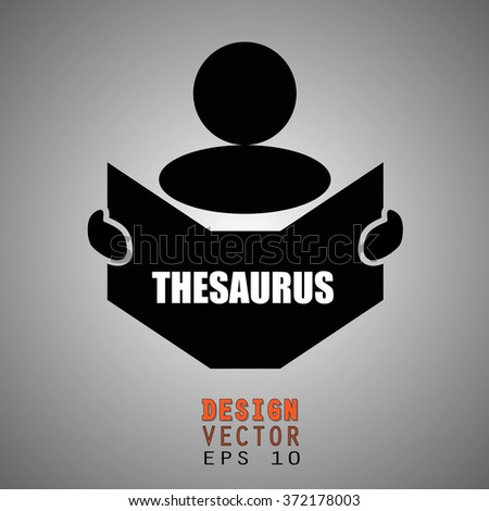 New concept of THESAURUS symbol : Book, Magazine, Ebook reader, student, teacher, tutor with hands symbol. Silhouette of a man holding a book with inscriptions. Vector illustration EPS 10 - stock vector