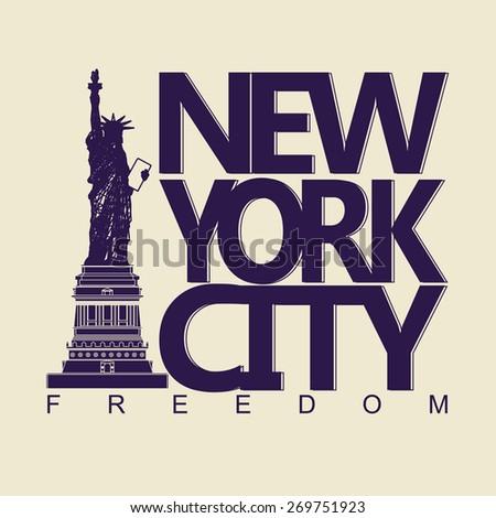 New York City Typography Graphics, Statue of Liberty, freedom. T-shirt Printing Design; NYC original wear - vector illustration - stock vector