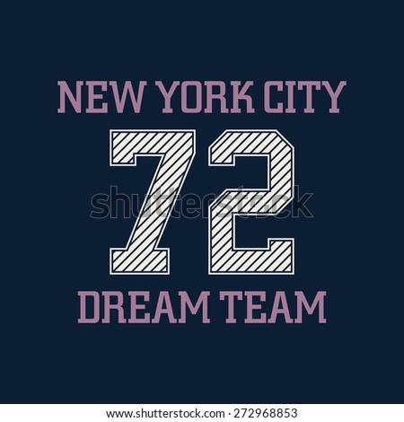 New york city typography, t-shirt graphics, dream team. Vector illustration - stock vector