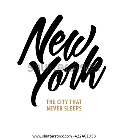 New York. The City that Never Sleeps. Calligraphy Lettering Typography Design - stock vector