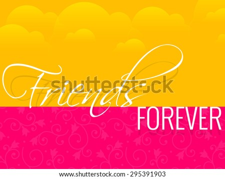 Nice and creative vector illustration of Friends Forever in a creative yellow colour cloudy and pink colour background - stock vector
