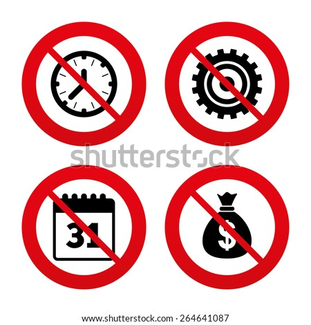 No, Ban or Stop signs. Business icons. Calendar and mechanical clock signs. Dollar money bag and gear symbols. Prohibition forbidden red symbols. Vector - stock vector