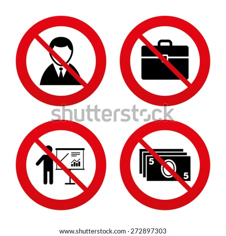 No, Ban or Stop signs. Businessman icons. Human silhouette and cash money signs. Case and presentation with chart symbols. Prohibition forbidden red symbols. Vector - stock vector