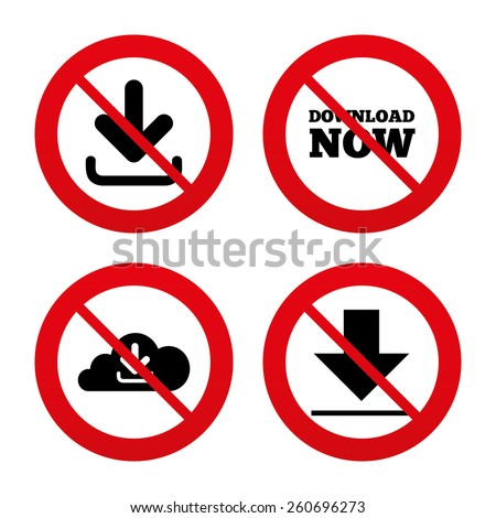 No, Ban or Stop signs. Download now icon. Upload from cloud symbols. Receive data from a remote storage signs. Prohibition forbidden red symbols. Vector - stock vector