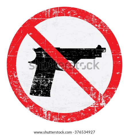 No guns sign. Grungy, worn style - stock vector