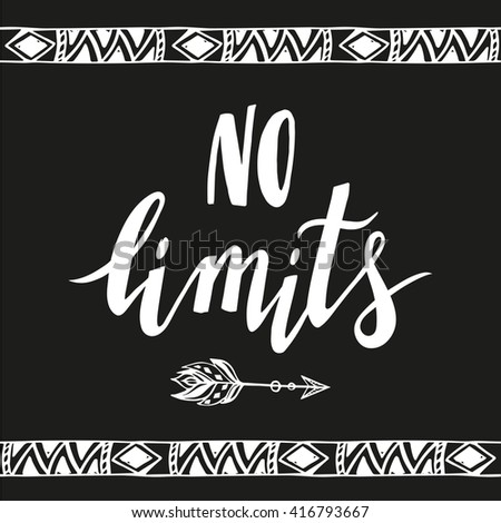 No limits.Vector handdrawn phrase with boho design elements. Hand lettering poster. - stock vector