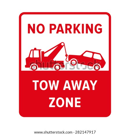 No parking sign. No parking, tow away zone. Evacuation sign. No parking sign in vector. - stock vector