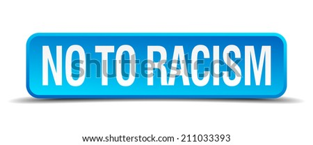no to racism blue 3d realistic square isolated button - stock vector