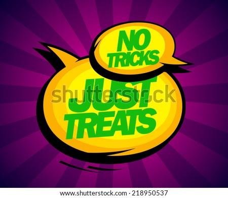 No tricks just treats, pop-art demotivator design with balloons. - stock vector
