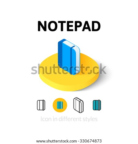 Notepad icon, vector symbol in flat, outline and isometric style - stock vector