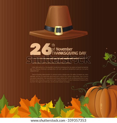 November 26th. Thanksgiving background. Vector illustration with pumpkin, fallen autumn leaves and pilgrim's hat. - stock vector