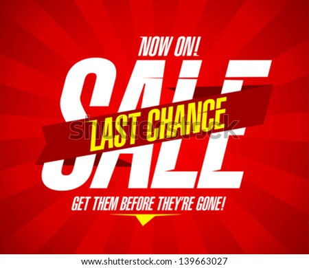 Now on, last chance sale design template - stock vector