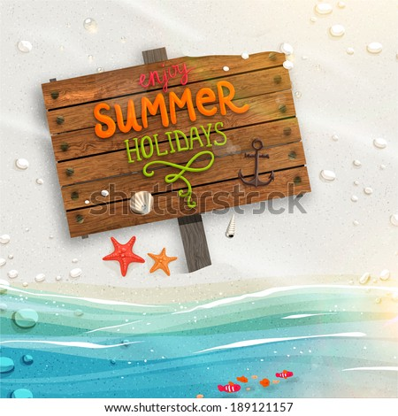 "Ocean and Beach Sand. Wooden Plaque with ""Enjoy Summer Holidays"" Lettering. Sunshine. Sea shells, anchor and starfish on the beach. Sand as background for summer design. Calligraphic design element. - stock vector"