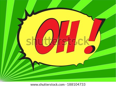 OH wording in comic speech bubble style on green background  - stock vector